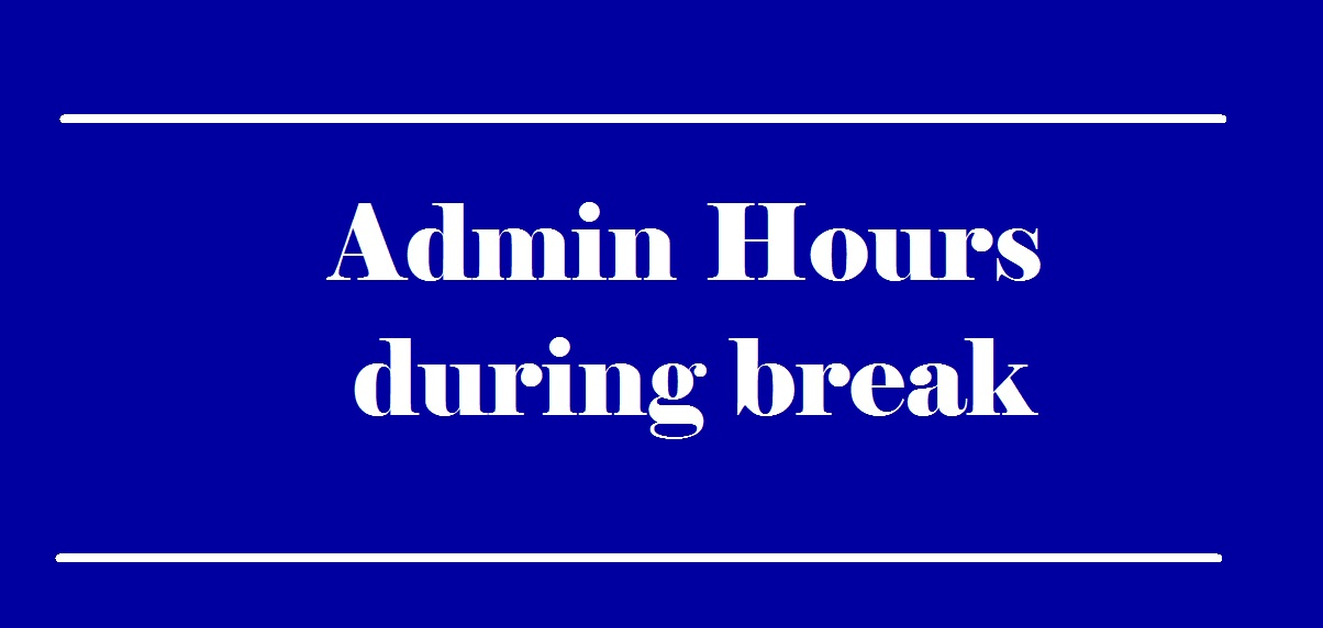 Admin Hours during break