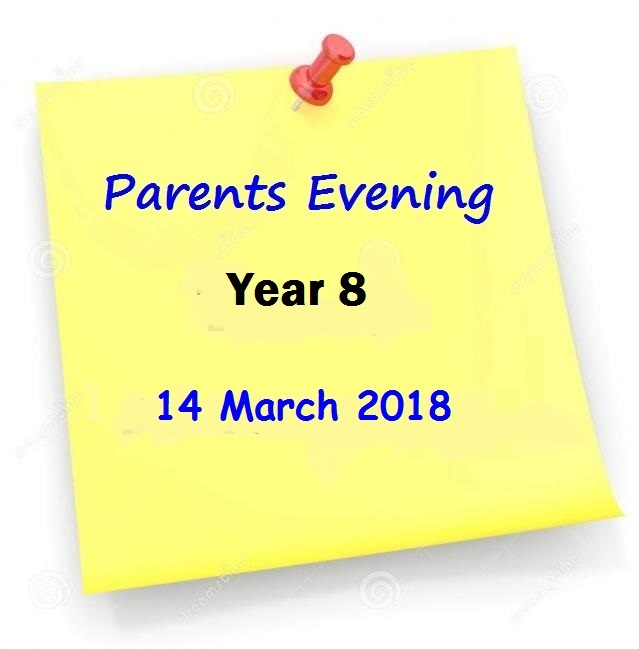 YEAR 8 PARENTS EVENING 14TH MARCH